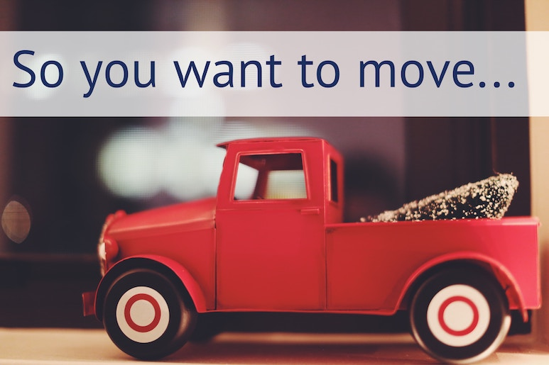 So you want to move…